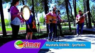 Mustafa Demir – Şerfedin