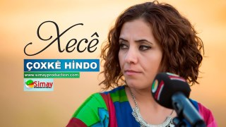 Xecê – Çoxkê Hindo